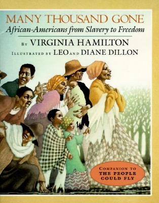 Many Thousand Gone By Hamilton, Virginia/ Dillon, Leo (ILT)/ Dillon, Diane (ILT)